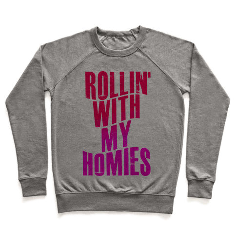 Rollin' With My Homies Pullover