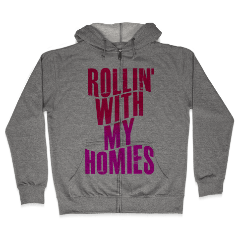 Rollin' With My Homies Zip Hoodie