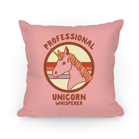 Professional Unicorn Whisperer Pillow