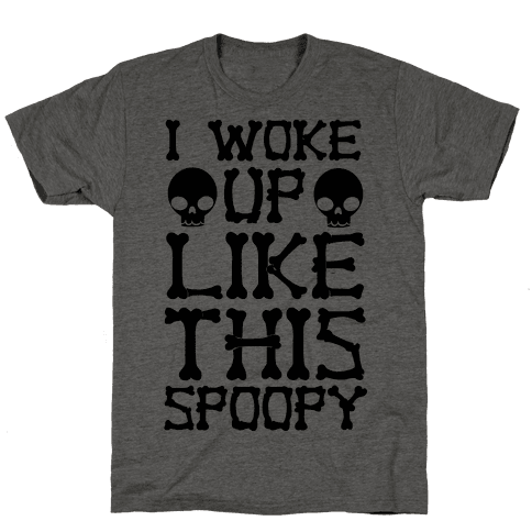 I Woke Up Like This: Spoopy Mens T-Shirt