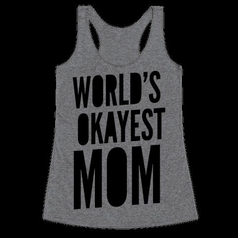 World's Okayest Mom Racerback Tank Top