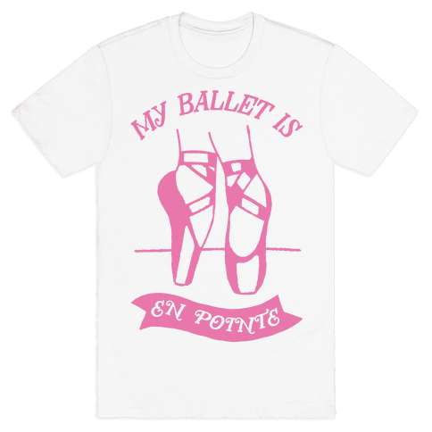 My Ballet Is En Pointe Mens T-Shirt