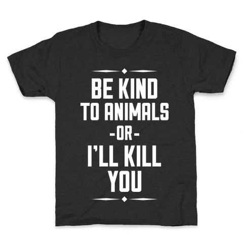 Be Kind to Animals Kids T-Shirt