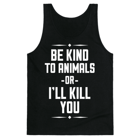 Be Kind to Animals Tank Top