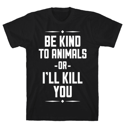 Be Kind to Animals Mens T-Shirt