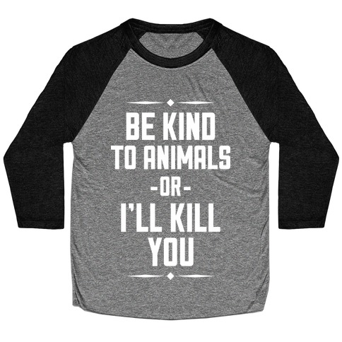 Be Kind to Animals Baseball Tee