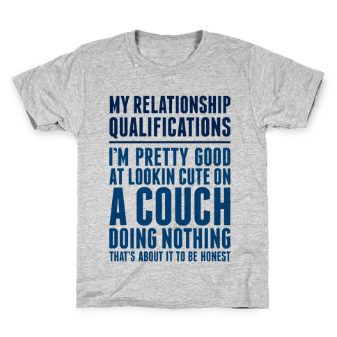Relationship Qualifications Kids T-Shirt