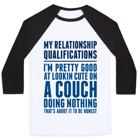 Relationship Qualifications Baseball Tee