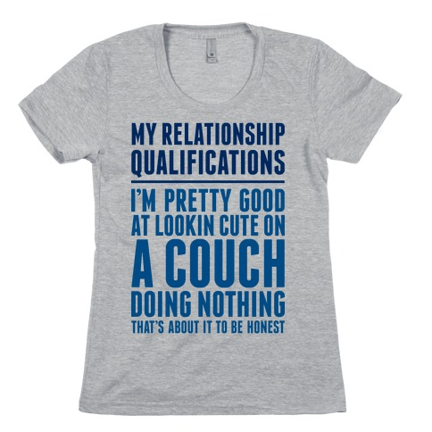 Relationship Qualifications Womens T-Shirt