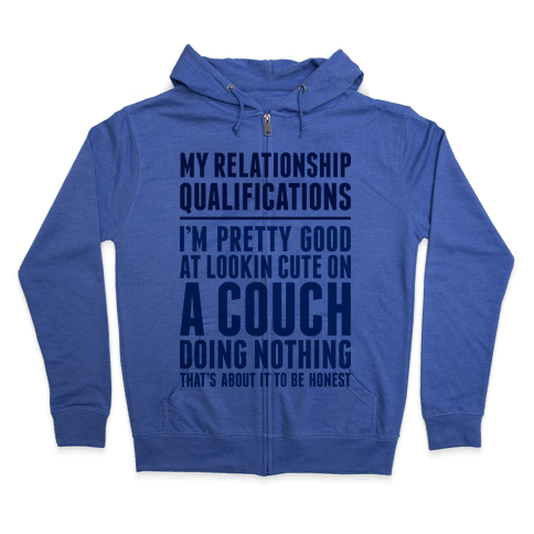 Relationship Qualifications Zip Hoodie
