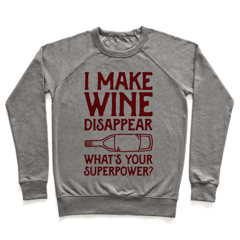 I Make Wine Disappear What's Your Superpower? Pullover