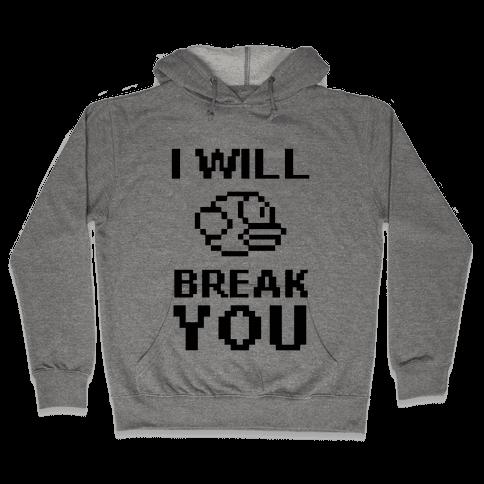 I Will Break You (Flappy Bird) Hooded Sweatshirt