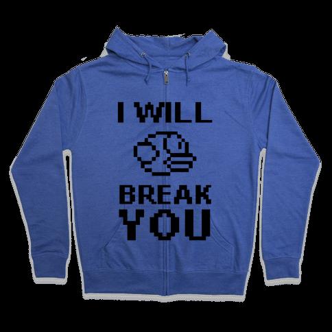 I Will Break You (Flappy Bird) Zip Hoodie