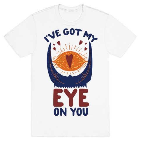 I've Got My EYE on You Mens T-Shirt