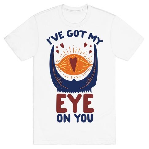 I've Got My EYE on You Mens T-Shirt