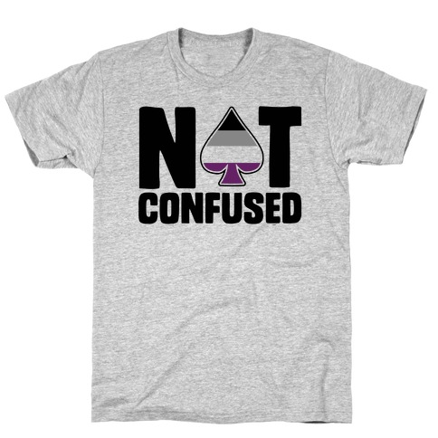 Not Confused T-Shirt