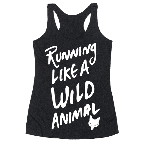 Running Like A Wild Animal Racerback Tank Top