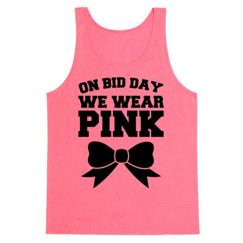 On Bid Day We Wear Pink Tank Top