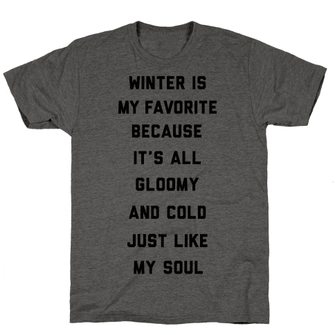 Winter Is My Favorite Mens T-Shirt