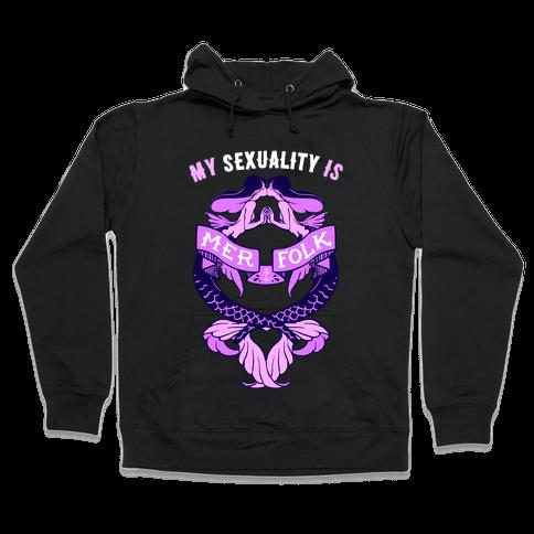 My Sexuality Is Mermaids Hooded Sweatshirt