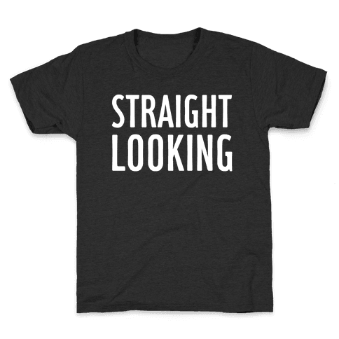 Straight Looking Kids T-Shirt