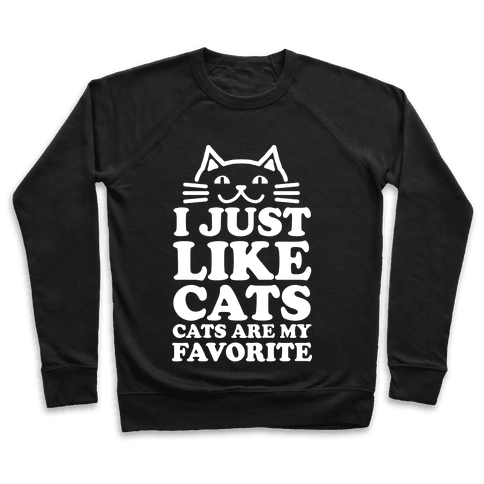 I Just Like Cats, Cats are My Favorite Pullover