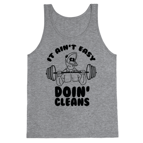 It Aint Easy Doin Cleans Tank Top