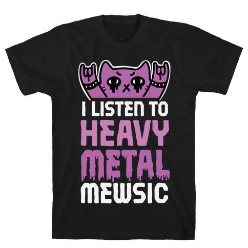 I Listen To Heavy Metal Mew-sic T-Shirt