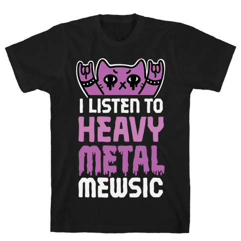 I Listen To Heavy Metal Mew-sic Mens T-Shirt