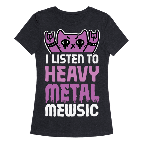 I Listen To Heavy Metal Mew-sic