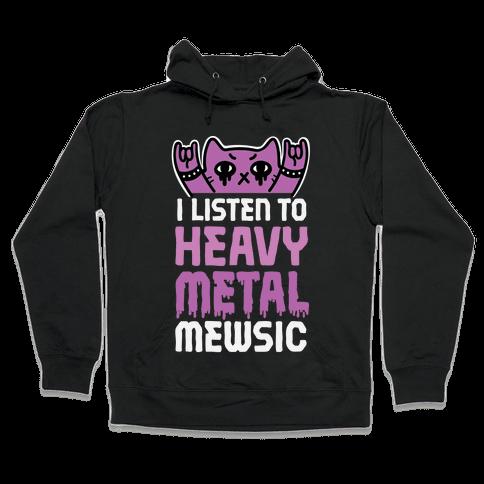 I Listen To Heavy Metal Mew-sic Hooded Sweatshirt