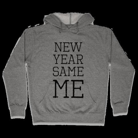 New Year Same Me Hooded Sweatshirt