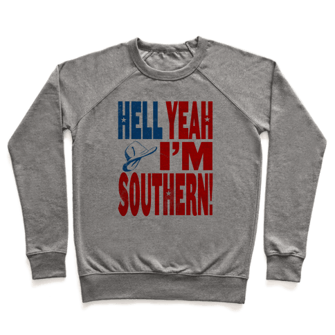 Hell Yes I'm Southern! Pullover