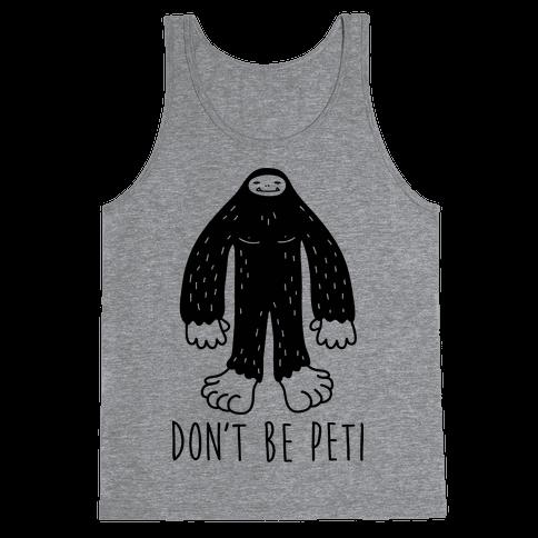 Don't Be Peti Tank Top