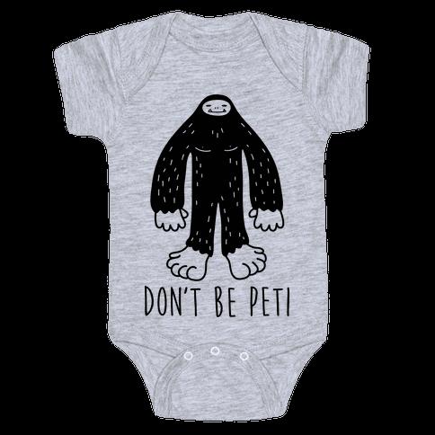 Don't Be Peti Baby Onesy