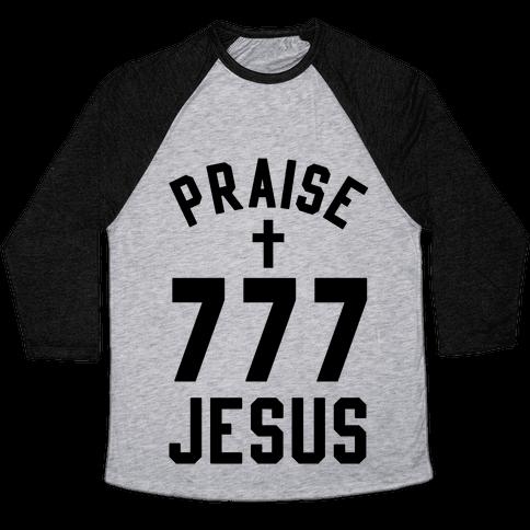 Praise Jesus 777 Baseball Tee