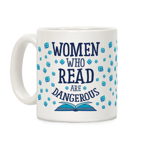 Women Who Read Are Dangerous (Blue) Coffee Mug