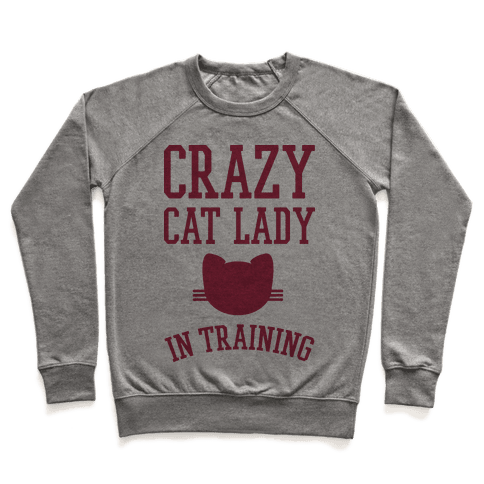 Crazy Cat Lady In Training Pullover