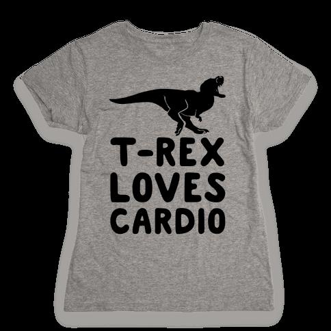 T-Rex Loves Cardio Womens T-Shirt