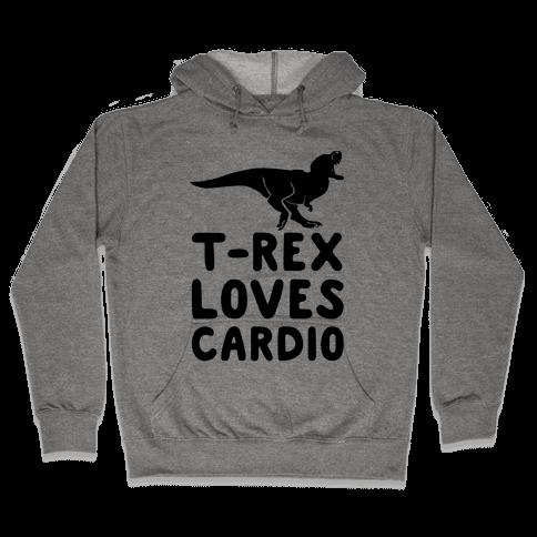 T-Rex Loves Cardio Hooded Sweatshirt