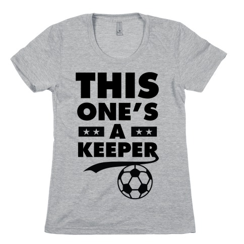 This One's A Keeper Womens T-Shirt
