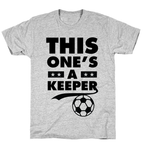 This One's A Keeper T-Shirt
