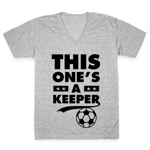 This One's A Keeper V-Neck Tee Shirt