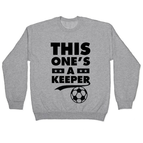This One's A Keeper Pullover