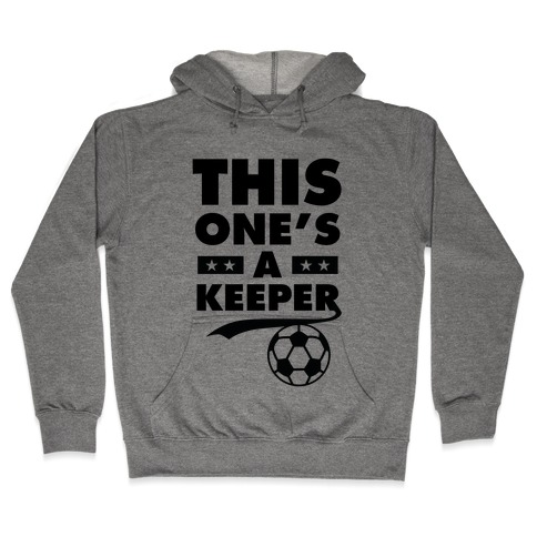 This One's A Keeper Hooded Sweatshirt