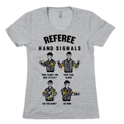 Funny Referee Hand Signals Womens T-Shirt