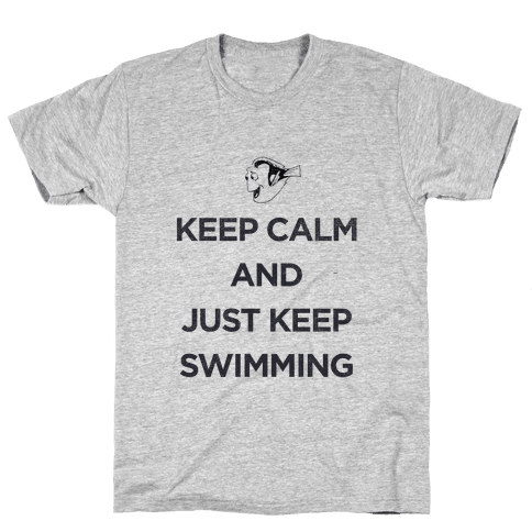Keep Swimming (Dory) Mens T-Shirt