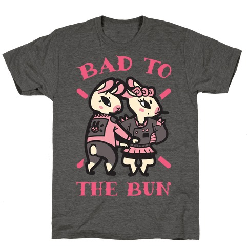 Bad to the Bun T-Shirt