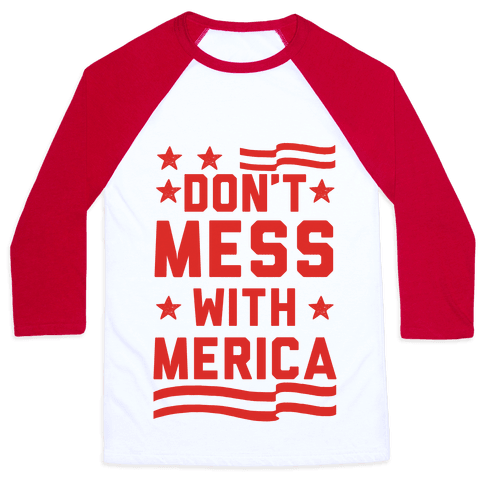 Don't Mess With Merica Baseball Tee
