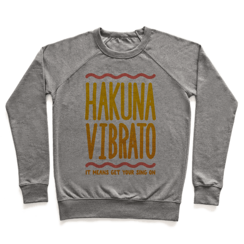 Hakuna Vibrato Pullover